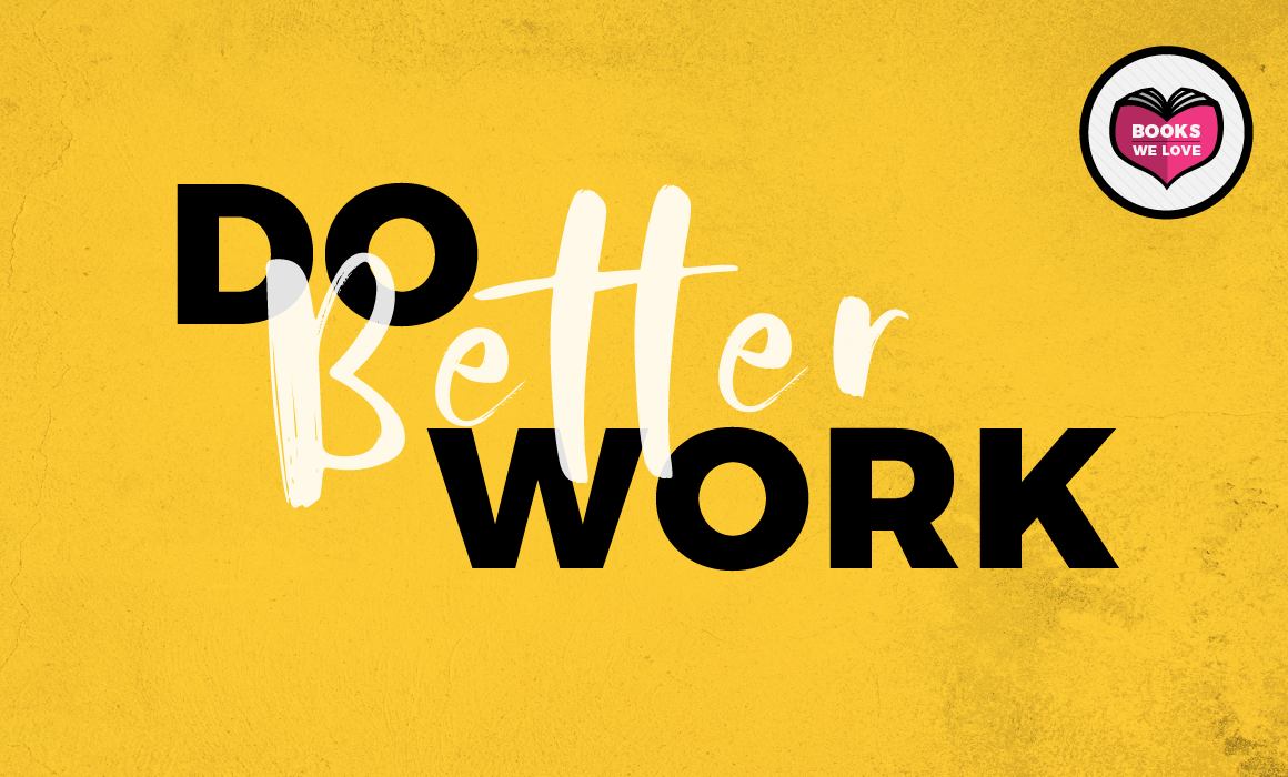 How Bringing Positivity Into The Workplace Creates Better Work